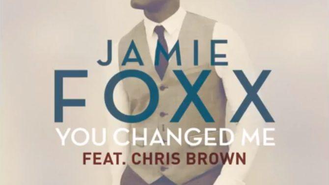Jamie Foxx Nueva Cancion You Changed