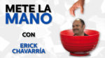 Mete La Mano: con Erick Chavarrí